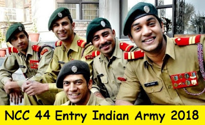 NCC 44 Entry recruitment Indian Army 2018