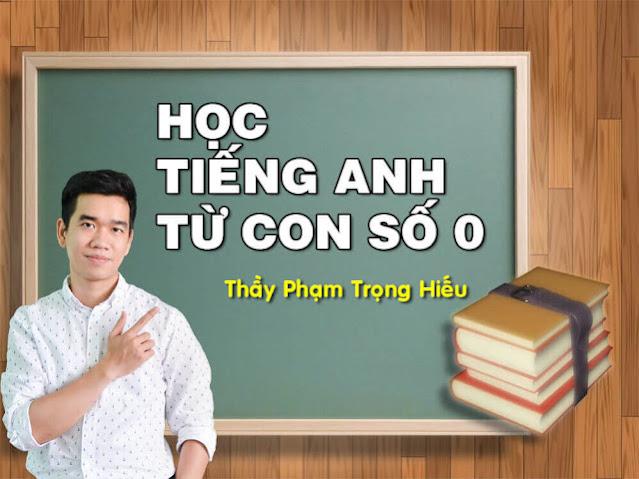 [Hocmai] Học tiếng Anh từ con số 0 - Phạm Trọng Hiếu