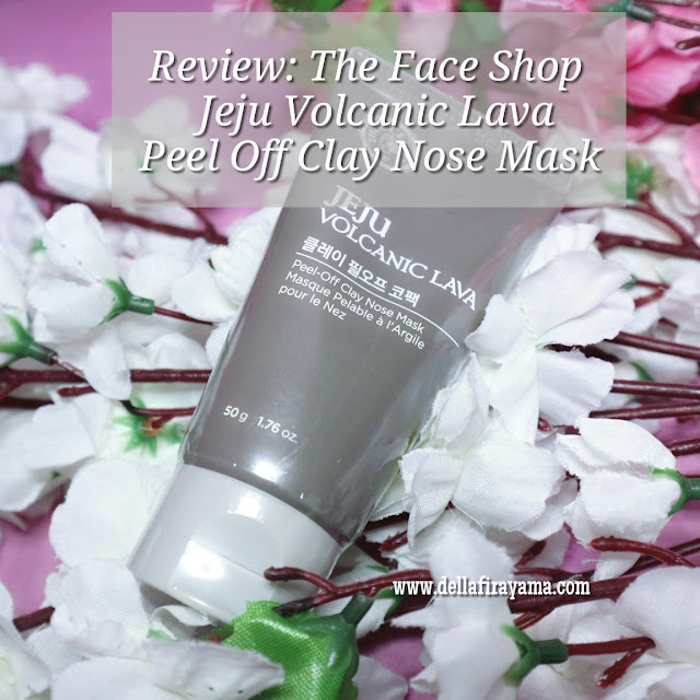 Review The Face Shop Jeju Volcanic Lava Peel Off Clay Nose Mask