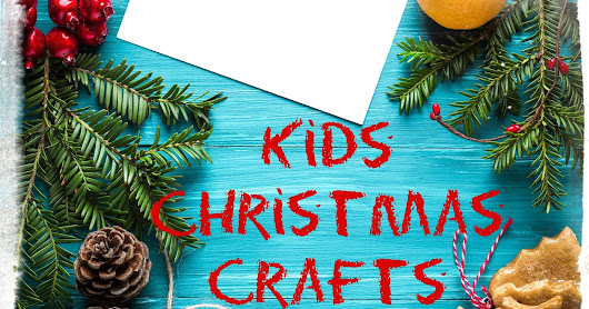 10 Kids Christmas Crafts