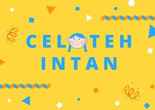Celoteh Intan #1 - #5