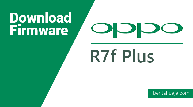 Download Firmware Oppo R7f Plus