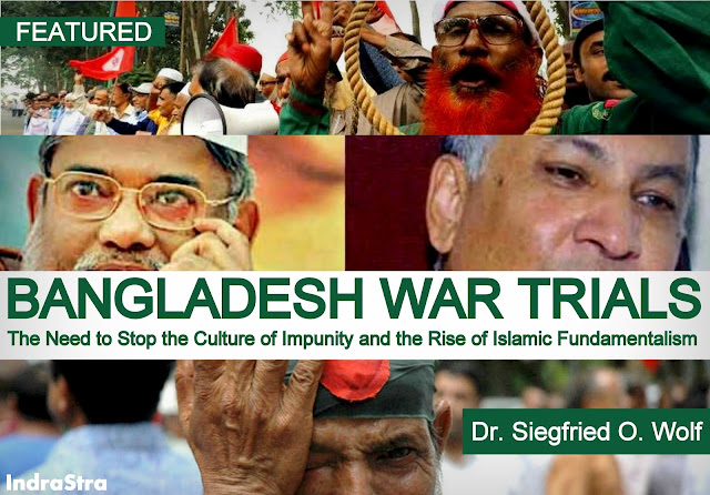 FEATURED | Bangladesh War Trials: The Need to Stop the Culture of Impunity and the Rise of Islamic Fundamentalism