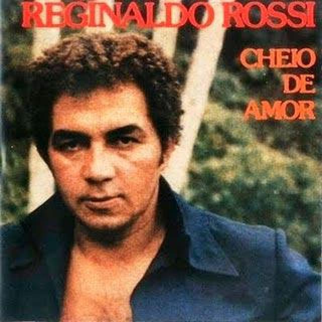Reginaldo Rossi - Cheio de Amor - Brega Blog