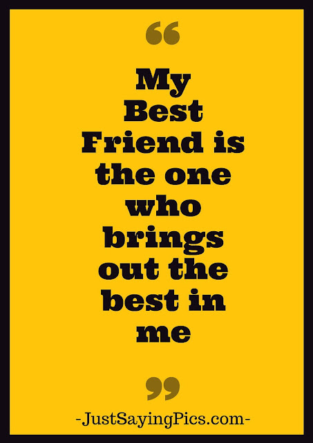 friendship-quote-My-best-friend-is-the-one-who-brings-out-the-best-in-me