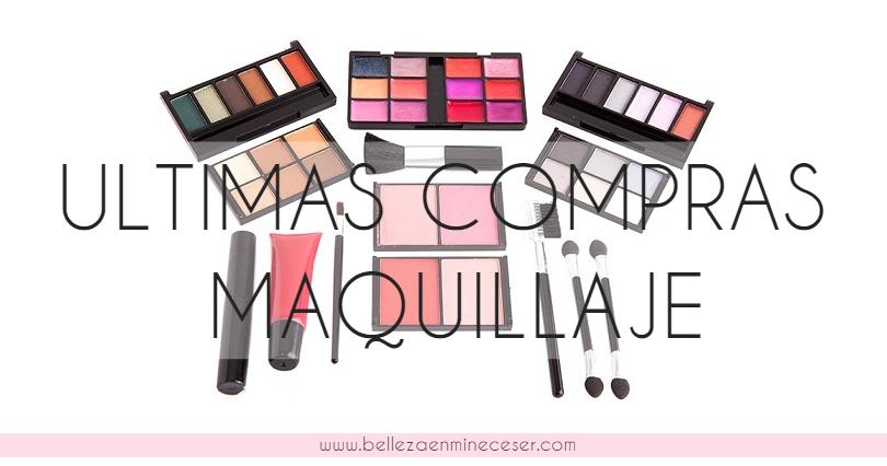 d2be56a3163 Belleza en mi neceser: ÚLTIMAS COMPRAS DE MAQUILLAJE
