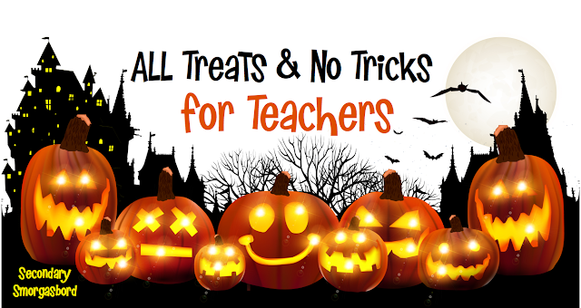 Secondary Smorgasbord: All Treats & No Tricks for Teachers