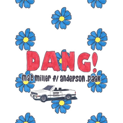 Mac Miller feat. Anderson .Paak - Dang! (Single) [2016]