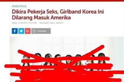 MENGEJUTKAN!  Dikira Pekerja Seks, Girlband Korea Ini Dilarang Masuk Amerika, Di Sini Malah Mau Diundang