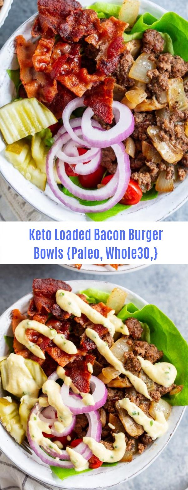 Keto Loaded Bacon Burger Bowls {Paleo, Whole30)