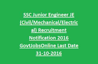 SSC Junior Engineer JE (Civil, Mechanical, Electrical) Recruitment Notification 2016 GovtJobsOnline Last Date 31-10-2016