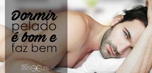 COISAS DE MENINOS | Dormir Pelado é Bom e Faz Bem.