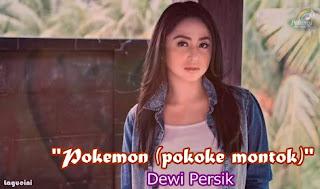 Pokemon (pokoke montok) - Dewi Persik