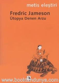 Fredric Jameson - Ütopya Denen Arzu