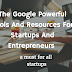 The Google Powerful Tools And Resources For Startups And Entrepreneurs