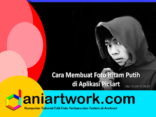 Picsart Tutorial Effect - Cara Edit Foto Hitam Putih