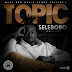 AUDIO : Selebobo – Topic | DOWNLOAD Mp3 SONG