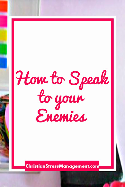 How to speak to your enemies