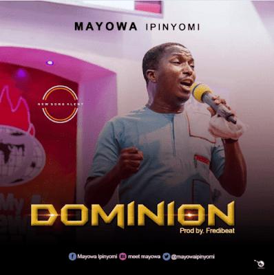 Mayowa Ipinyomi – Dominion