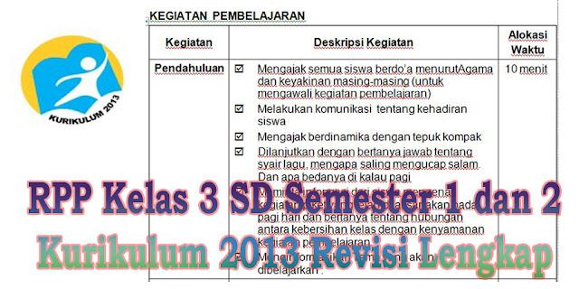 RPP K13 Kelas 3 SD Semester 1 dan 2 Revisi Lengkap