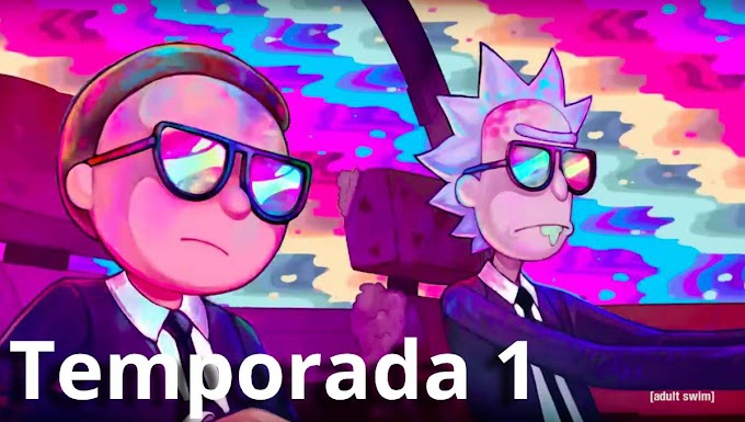 Rick and Morty - Temporada 1 [ESPAÑOL LATINO - 720p] Mediafire