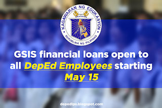 GSIS financial loans open to all DepEd Employees starting May 15