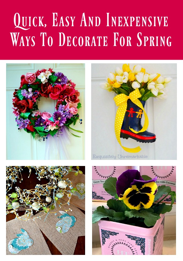 Quick, Easy And Inexpensive Ways To Decorate For Spring