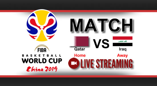 Livestream List: Qatar vs Iraq July 2, 2018 Asian Qualifiers FIBA World Cup China 2019