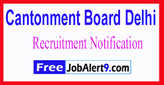 Cantonment Board Delhi Recruitment Notification 2017 Last Date 14-06-2017