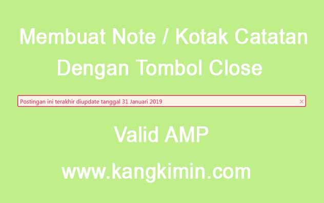 Cara Membuat Note Dengan Tombol Close di Blog Valid AMP