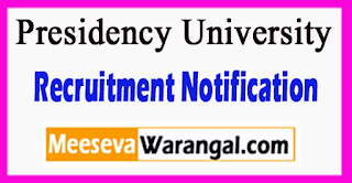 Presidency University Recruitment Notification 2017 Last date 07-07-2017