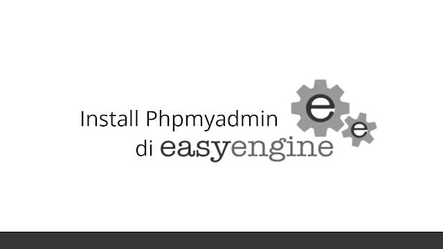 Install phpmyadmin di EasyEngine