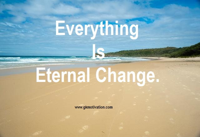 Everything-Is-Eternal-Change, Eternal-Change, Change-Is-Constant, Change, Change-Quotes