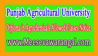 Punjab Agricultural University Diploma in Agrochemicals Allowed Classes Notice