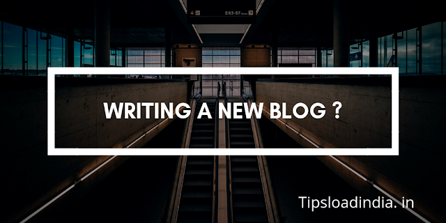 How to write a new blog, Tipsloadindia.in