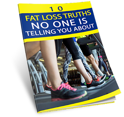 Download Ebook 10 Fat Loss Truths No One Is Telling You About!