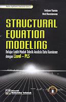 Structural Equation Modeling Belajar Lebih Mudah Teknik Analisis Data Kuesioner dengan Lisrel PLS