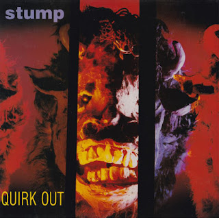 Stump, Quirk Out
