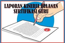 Download Laporan Kinerja Bulanan Sertifikasi Guru Tahun 2018/2019