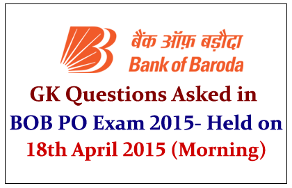 GK Questions Asked in Bank of Baroda PO Exam 2015
