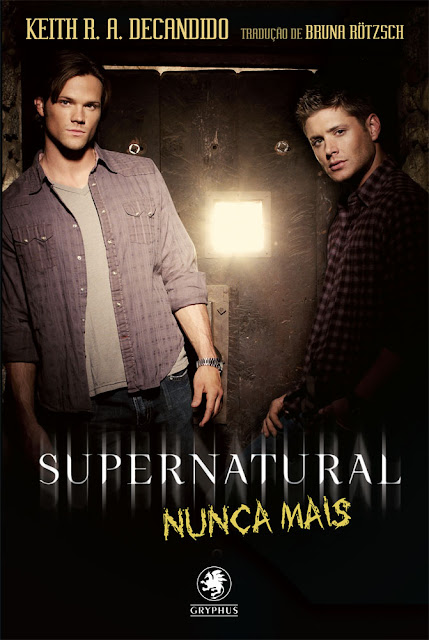 Supernatural - Nunca Mais - Keith R. A. DeCandido
