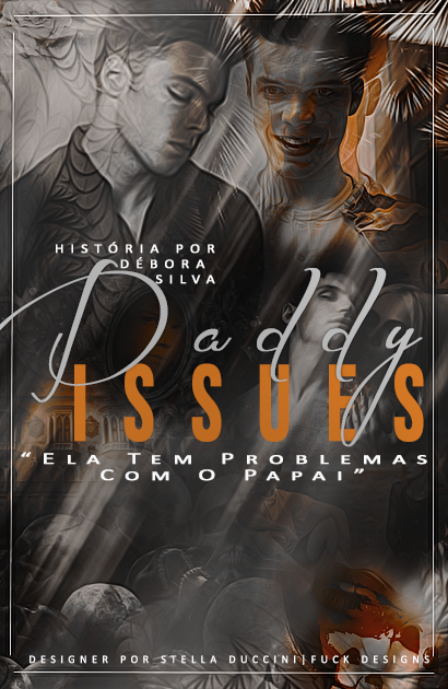 DS: Daddy Issues. Débora Silva (bwtgirl).