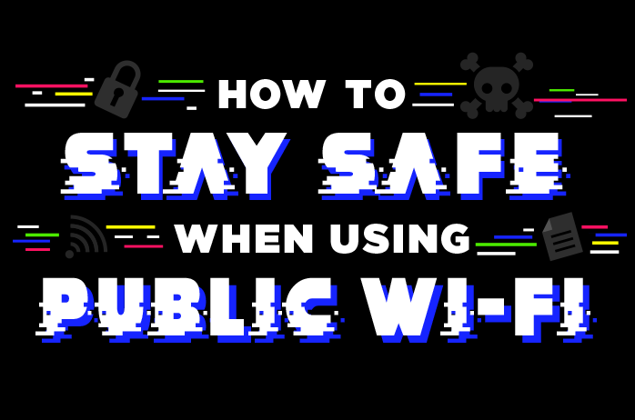 How to Stay Safe When Working On Public Wi-Fi (infographic