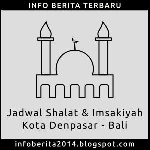 Jadwal Shalat dan Imsakiyah Denpasar - Bali