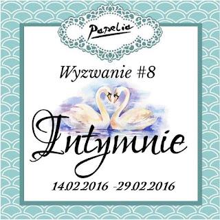 http://papeliapl.blogspot.com/2016/02/wyzwanie-8-intymnie.html