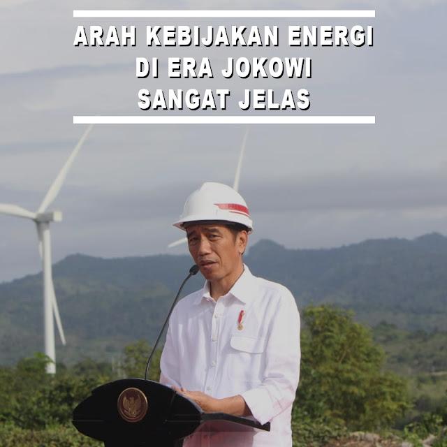 Arah Kebijakan Energi di Era Jokowi Sangat Jelas