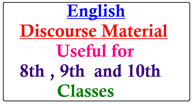 VIII , IX and X Classes Discourse material| How to make the Children write discouses easily| Discourse material for High School Children| easy construction of discourses using discourse material| High School Discourses| construct discourse using discourse material| Different types of discourses construction using discourse material/2016/12/viii-ix-and-x-classes-discourse-material.html