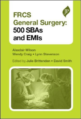 FRCS General Surgery 500 SBAs and EMIs (2013) [PDF]