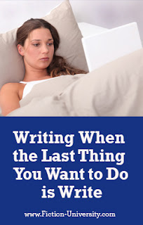 How to Write When the Last Thing You Want to Do is Write