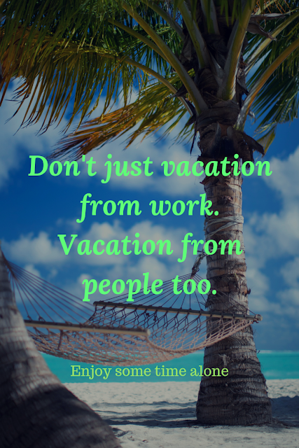 A Vacation From People
